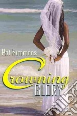 Crowning Glory libro in lingua di Simmons Pat