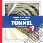 How Did They Build That? Tunnel libro in lingua di Franchino Vicky