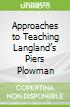 Approaches to Teaching Langland's Piers Plowman