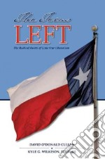 The Texas Left libro in lingua di Cullen David O'donald (EDT), Wilkison Kyle Grant (EDT)