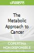 The Metabolic Approach to Cancer libro str