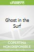 Ghost in the Surf
