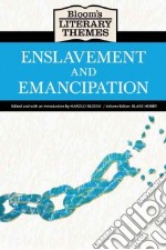 Enslavement and Emancipation libro in lingua di Bloom Harold (EDT), Hobby Blake (EDT)