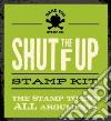 Shut the F Up Stamp Kit