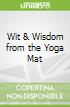 Wit & Wisdom from the Yoga Mat