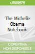 The Michelle Obama Notebook