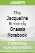The Jacqueline Kennedy Onassis Notebook