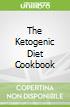 The Ketogenic Diet Cookbook