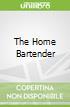 The Home Bartender