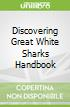 Discovering Great White Sharks Handbook