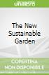 The New Sustainable Garden