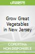 Grow Great Vegetables in New Jersey