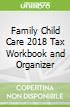 Family Child Care 2018 Tax Workbook and Organizer