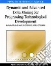 Dynamic and Advanced Data Mining for Progressing Technological Development