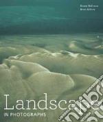 Landscape in Photographs libro in lingua di Hellman Karen, Abbott Brett