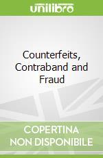 Counterfeits, Contraband and Fraud libro in lingua di Killingsworth William, Mickey Delores J.