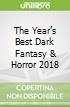 The Year's Best Dark Fantasy & Horror 2018