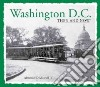 Washington, D.C. then & now