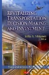 Revitalizing Transportation Decision Making and Investment