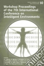 Workshop Proceedings of the 7th International Conference on Intelligent Environments libro in lingua di Augusto J. C. (EDT), Aghajan H. (EDT), Callaghan V. (EDT), Cook D. J. (EDT), O'donoghue J. (EDT)