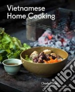 Vietnamese Home Cooking libro in lingua di Phan Charles, Battilana Jessica (CON), Wolfinger Eric (PHT)