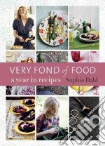 Very Fond of Food libro in lingua di Dahl Sophie, Baldwin Jan (PHT)