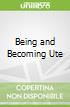 Being and Becoming Ute