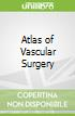 Atlas of Vascular Surgery