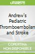 Andrew's Pediatric Thromboembolism and Stroke