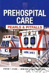 Prehospital Care - Pearls and Pitfalls