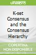 K-set Consensus and the Consensus Hierarchy
