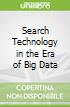 Search Technology in the Era of Big Data