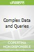 Complex Data and Queries