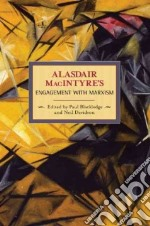 Alasdair MacIntyre's Engagement With Marxism libro in lingua di Blackledge Paul (EDT), Davidson Neil (EDT)