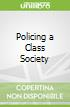 Policing a Class Society