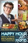The Sexy Vegan's Happy Hour at Home