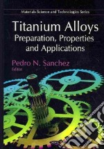 Titanium Alloys libro in lingua di Sanchez Pedro N. (EDT)