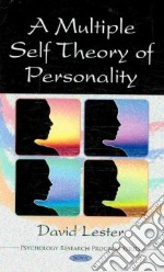 A Multiple Self Theory of Personality libro in lingua di Lester David