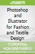 Photoshop and Illustrator for Fashion and Textile Design