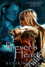 Riever's Heart libro in lingua di Wildes Renee