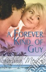 A Forever Kind of Guy libro in lingua di Meyers Barbara