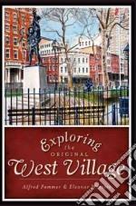 Exploring the Original West Village libro in lingua di Pommer Alfred, Winters Eleanor