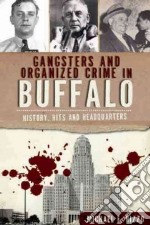 Gangsters and Organized Crime in Buffalo libro in lingua di Rizzo Michael F.