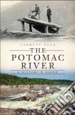 The Potomac River libro in lingua di Peck Garrett