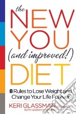 The New You (and Improved!) Diet libro in lingua di Glassman Keri, Mahoney Sarah (CON)
