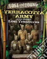 The Terracotta Army and Other Lost Treasures libro in lingua di Malam John