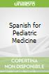 Spanish for Pediatric Medicine