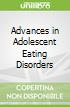 Advances in Adolescent Eating Disorders