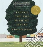 Riding the Bus With My Sister (CD Audiobook) libro in lingua di Simon Rachel