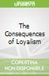 The Consequences of Loyalism